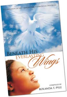 Cover of Beneath His Everlasting Wings compiled by Rolanda T. Pyle